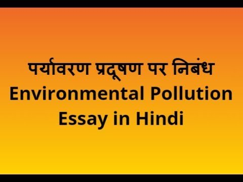 Environmental Pollution Essay In Hindi
